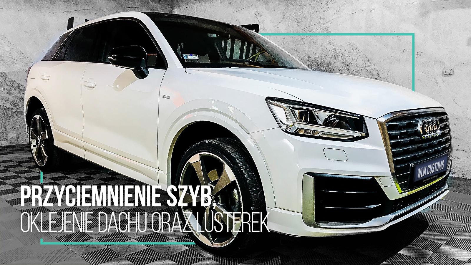Audi Q2 - Przyciemnienie szyb, oklejenie elementów w czarnym połysku